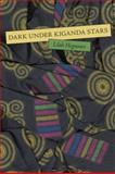 Dark under Kiganda Stars, Lilah Hegnauer, 1931337233