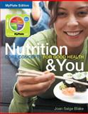 Nutrition and You Core Concepts for Good Health, Blake, Joan Salge, 0321897234