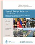 Strategic Foreign Assistance Transitions : Enhancing U.S. Trade and Cooperation Relations with Middle-Income Countries, Teleki, Ilona and Runde, Daniel F., 0892067233