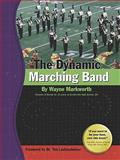The Dynamic Marching Band, Markworth, Wayne, 0978747232