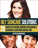 Oily Skin Care Solutions, Helen Markham, 1491227230