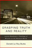 Grasping Truth and Reality, Donald Le Roy Stults, 1556357230