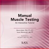 Manual Muscle Testing : An Interactive Tutorial, Epler, Marcia and Wainwright, Susan, 1556427239