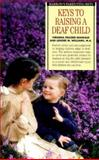 Parenting Keys : Keys to Raising a Deaf Child, Frazier-Maiwald, Virginia F. and Williams, Lenore M., 0764107232