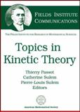 Topics in Kinetic Theory, , 0821837230