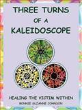 Three Turns of a Kaleidoscope, Bonnie Suzanne Johnson, 0981917232