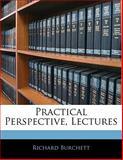 Practical Perspective, Lectures, Richard Burchett, 1141817233