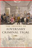 The Origins of Adversary Criminal Trial, John H. Langbein, 0199287236