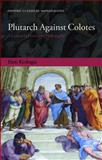 Plutarch Against Colotes : A Lesson in History of Philosophy, Kechagia, Eleni, 0199597235