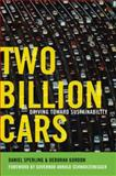 Two Billion Cars, Daniel Sperling and Deborah Gordon, 0199737231