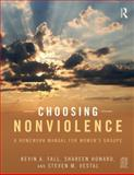Choosing Nonviolence : A Group Manual for Women in Battering Intervention Groups, Kevin A. Fall, Shareen Howard, Steven M. Vestal, 0415857236