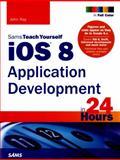 iOS 8 Application Development in 24 Hours, John Ray, 0672337231