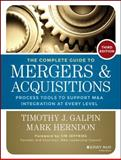 The Complete Guide to Mergers and Acquisitions : Process Tools to Support M&a Integration at Every Level, Galpin, Timothy J., 1118827236