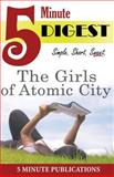 The Girls of Atomic City: 5 Minute Digest, 5. Minute Publications, 150034723X
