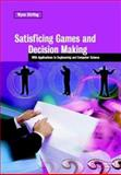 Satisficing Games and Decision Making : With Applications to Engineering and Computer Science, Stirling, Wynn C., 0521817242