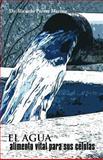 El Agua, Alimento Vital para Sus Células, Ricardo Perera Merino, 1463307241
