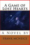 A Game of Lost Hearts, Frank McNeice, 1494237245