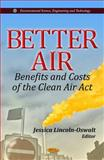 Better Air : Benefits and Costs of the Clean Air Act, Jessica Lincoln-oswalt, 1614707243
