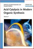 Acid Catalysis in Modern Organic Synthesis, , 3527317244
