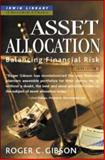 Asset Allocation : Balancing Financial Risk, Gibson, Roger C., 0071357246