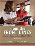 From the Front Lines : Student Cases in Social Work Ethics, Rothman, Juliet Cassuto, 020578724X