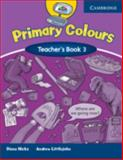 Primary Colours Teacher's Book 3, Andrew Littlejohn and Diana Hicks, 0521667240