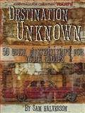 Destination Unknown, Sam Halverson, 068709724X