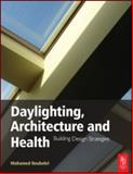 Daylighting, Architecture and Health : Building Design Strategies, Boubekri, Mohamed, 0750667249