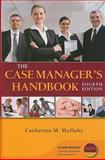 The Case Manager's Handbook, Mullahy, Catherine, 0763777242