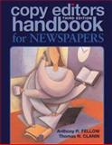 Copy Editor's Handbook for Newspapers, Fellow, Anthony R. and Clanin, Thomas N., 0895827247
