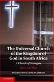The Universal Church of the Kingdom of God in South Africa : A Church of Strangers, Van Wyk, Ilana, 1107057248