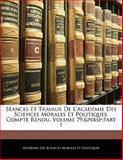 Séances et Travaux de L'Académie des Sciences Morales et Politiques, Compte Rendu, Académie Des Sci Morales Et Politiques, 1142537242