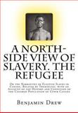 A North-Side View of Slavery. the Refugee, Benjamin Drew, 1470157241