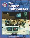 The Super Computers, Charles A. Jortberg, 1562397249
