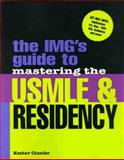 The IMG's Guide to Mastering the USMLE and Residency, Chander, Keshav, 0071347240