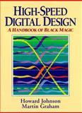 High Speed Digital Design : A Handbook of Black Magic, Johnson, Howard W. and Graham, Martin, 0133957241