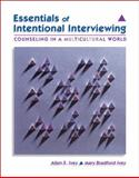Essentials of Intentional Interviewing : Counseling in a Multicultural World, Ivey, Allen E. and Ivey, Mary Bradford, 0495097241