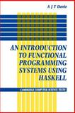 Introduction to Functional Programming Systems Using Haskell, Davie, Antony J. T., 0521277248