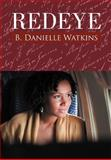 Redeye, B. Danielle Watkins, 1469187248