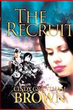 The Recruit, Cindy Brown, 1478307242
