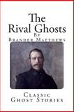 Classic Ghost Stories, Brander Matthews, 1499197241