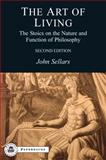 The Art of Living : The Stoics on the Nature and Function of Philosophy, Sellars, John, 1853997242
