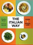 The Italian Way : Food and Social Life, Harper, Douglas A. and Faccioli, Patrizia, 0226317242