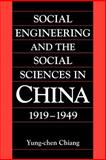 Social Engineering and the Social Sciences in China, 1919-1949, Chiang, Yung-chen, 0521027241