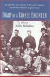 Diary of a Yankee Engineer : The Civil War Diary of John Henry Westervelt, John H. Westervelt, 0823217248