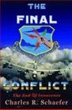 The Final Conflict, Schaefer, Charles R., 0972887245
