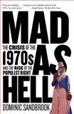 Mad as Hell, Dominic Sandbrook, 1400077249