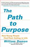The Path to Purpose, William Damon, 1416537244