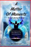 A Matter of Moments, Tom Anderson, 1495297241