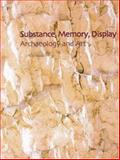 Substance, Memory, Display : Archaeology and Art, A. Colin Renfrew, Christopher Gosden, Elizabeth DeMarrais, 1902937244